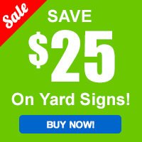 Save up to 25% on Yard Signs!