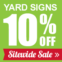 Save up to 10% on Yard Signs!